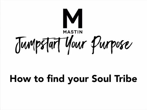 Jumpstart Your Purpose: How to Find Your Soul Tribe