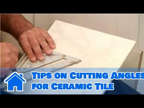 Tile 101 : Tips on Cutting Angles for Ceramic Tile