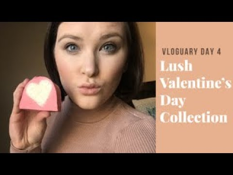 Lush Valentine's Day collection!!! Vloguary day 4