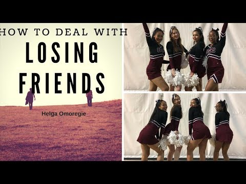 HOW TO DEAL WITH LOSING FRIENDS