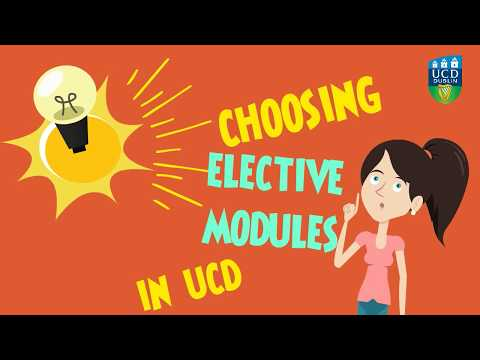 Choosing your Elective modules in UCD
