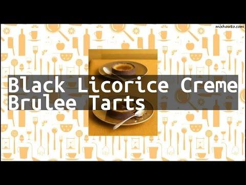 Recipe Black Licorice Creme Brulee Tarts