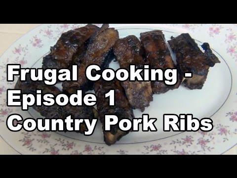 Frugal Cooking - Episode 1 (Country Pork Ribs)