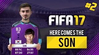 HERE COMES THE SON #2 | FIFA 17 Ultimate Team