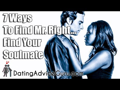 7 Ways To Find Mr. Right - Find Your Soulmate