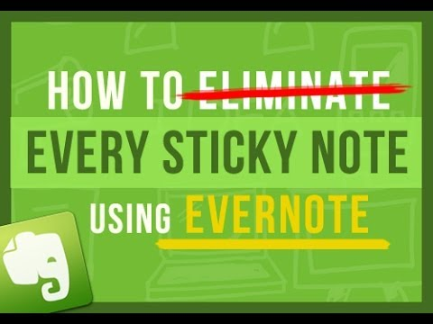 Evernote Tips: How To Eliminate Every Sticky Note on Your Desk For Good Using Evernote + New Feature