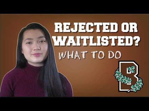 DEALING WITH COLLEGE REJECTION/WAITLIST - Tips and Advice [Brown Student]