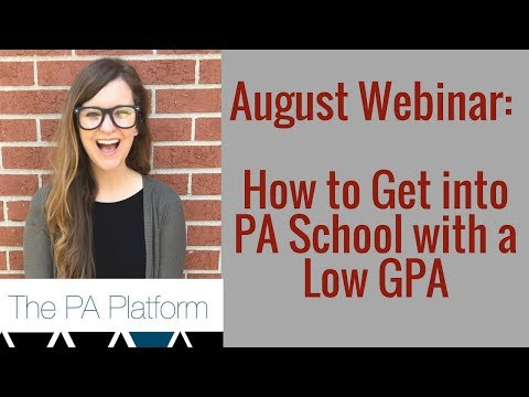 How to Get Into PA School with a Low GPA - August Webinar - The PA Platform