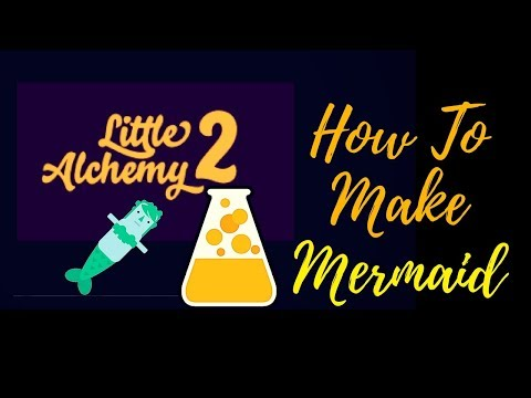 Little Alchemy 2-How To Make Mermaid Cheats & Hints