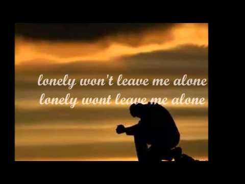 Lonely won't leave me alone by: Glenn Medeiros with Lyrics
