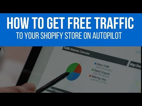 How To Get FREE TRAFFIC To Your Shopify Store On Autopilot