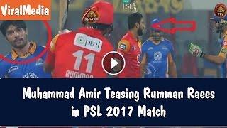 Muhammad Amir Teasing Rumman Raees in PSL 2017 Match