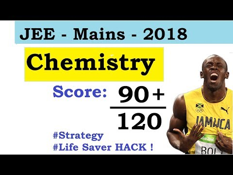 JEE-Mains CHEMISTRY : How To Get 90 out of 120 Just in 7 Days