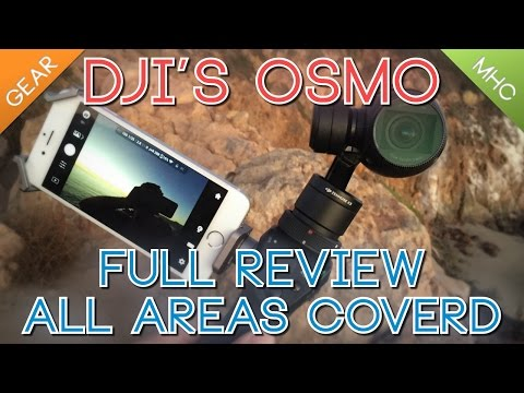 DJI Osmo: All Aspects Review w/Spectacular Location Footage