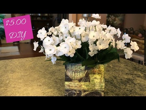 Dollar Tree Napkin Decoupage Container And Floral Arrangement DIY | Farmhouse Or Tuscan