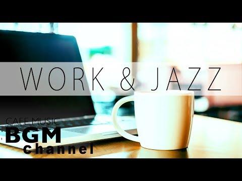 Music For Work - Jazz & Bossa Nova Music - Relaxing Cafe Music - Background Music