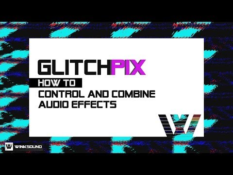 WinkSound GlitchPIX: Control and Combine Audio Effects | Max For Live Video Device | WinkSound