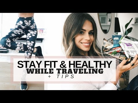 How to Stay Healthy & Fit While Traveling | My 10 Tips