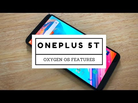 OnePlus 5T - OxygenOS Features