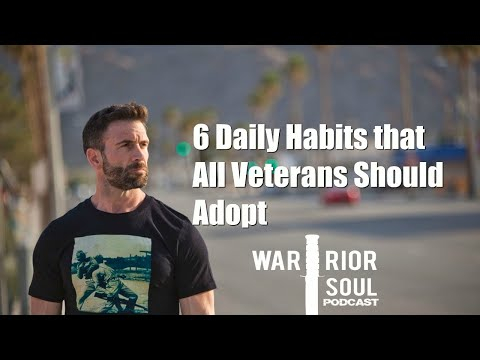 6 Daily Habits that All Veterans Should Adopt