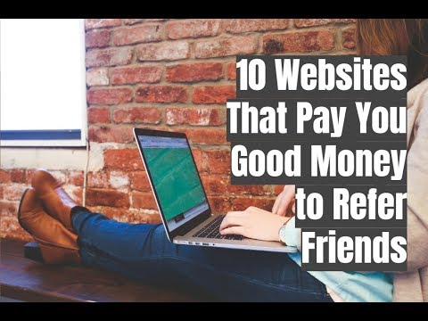 10 Websites That Pay You Good Money to Refer Friends