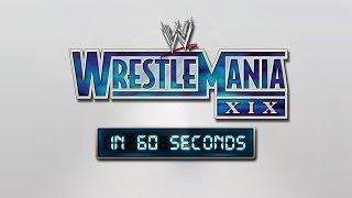 WrestleMania in 60 Seconds: WrestleMania XIX