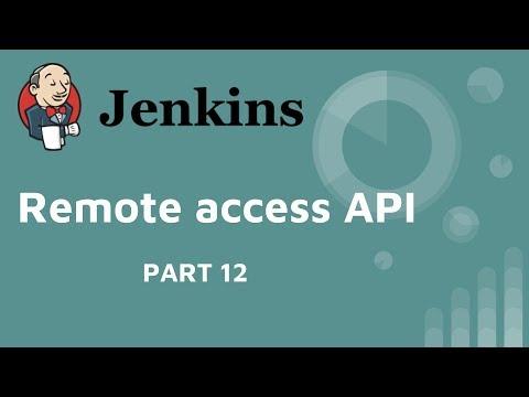 Jenkins +  Remote access API tutorial  - PART 12