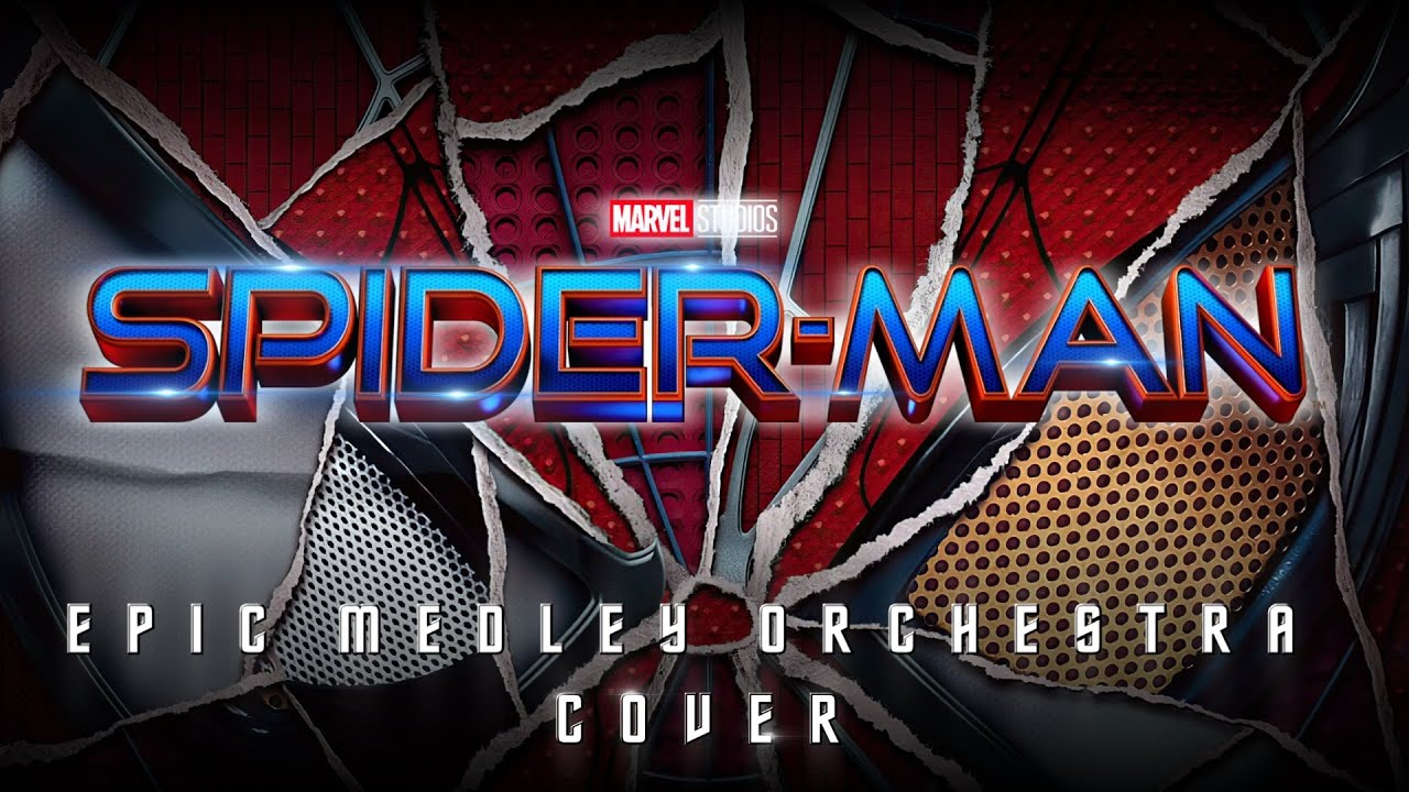 SPIDER-MAN  | EPIC MEDLEY ORCHESTRAL COVER