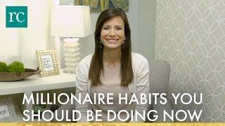 Millionaire Habits You Should Be Doing Now