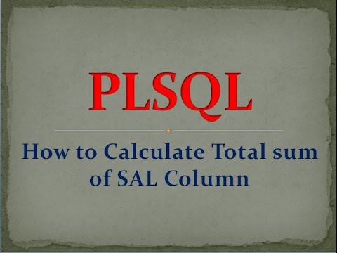 PL-SQL tutorial 16 - How to calculate sum of sal column