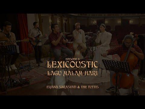 Download LEXICOUSTIC Ep. 5 - Lagu Malam Hari | Isyana Sarasvati & The Tuttis MP3 Gratis