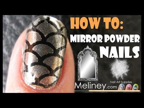 HOW TO APPLY MIRROR POWDER NAILS CHROME EFFECT NAIL ART WITH VINYL PATTERN MERMAID DESIGN   MELINEY
