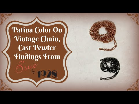 Patina and Color On Vintage Chain and Cast Pewter Findings from B'sue by 1928