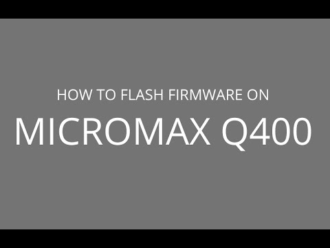How to Flash Stock Firmware on Micromax Q400