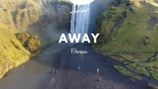 OVERSEA - Away (Music Video)