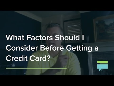 What Factors Should I Consider Before Getting a Credit Card? - Credit Card Insider