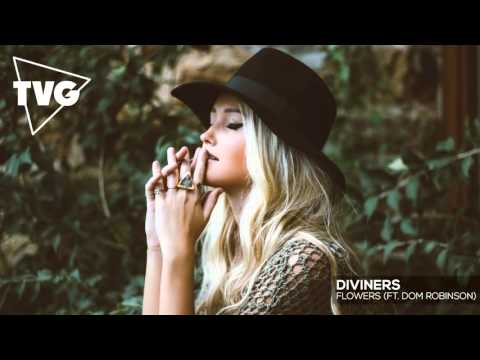 Diviners ft. Dom Robinson - Flowers