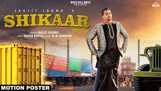 Shikaar (Motion Poster) | Jagjit Jugnu | Releasing on 11th May | White Hill Music