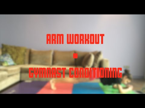 Gymnast Conditioning: Arm Workout • Olivia