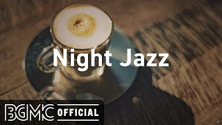NIGHT JAZZ: Peaceful Evening Jazz - Relaxing Instrumental Music for Dinner Night, Lounge, Rest