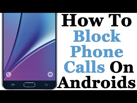 How To Block Unwanted Phone Calls On Your Android Phone