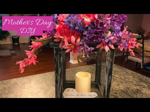 Dollar Tree Mother's Day Lantern And Flower Arrangement DIY