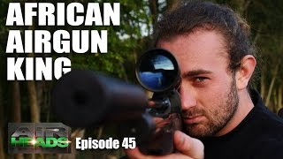 African Airgun King - AirHeads, episode 45