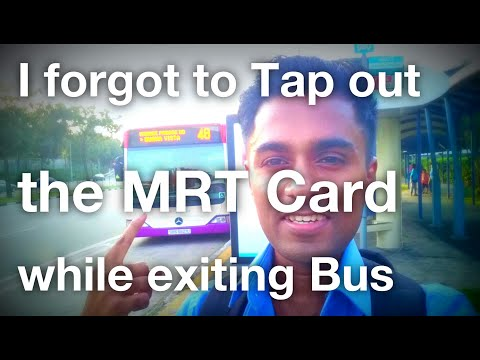 I forgot to Tap out the MRT Card while exiting the Bus in Singapore...