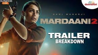 Mardaani 2 Trailer Breakdown | Rani Mukerji