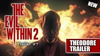 The Evil Within 2 NEW Trailer | The Fire Priest Father Theodore | Trailer #7