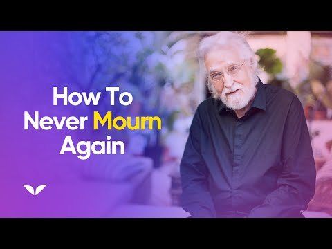 Why You Shouldn't Mourn The Death Of A Loved One | Neale Donald Walsch