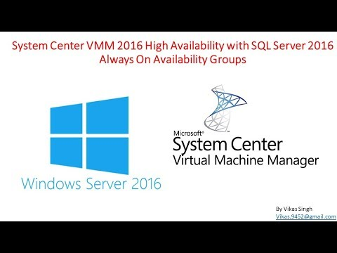System Center VMM 2016 High Availability with SQL Server 2016 Always On Availability Groups