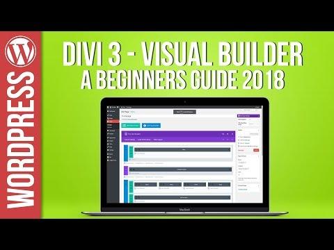 Divi 3 Visual Builder & Theme For Wordpress New for 2018 - Beginners Guide