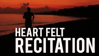 Heartfelt Quran Recitation (Very Emotional)